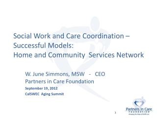 Social Work and Care Coordination – Successful Models:   Home and Community  Services Network