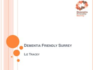 Dementia Friendly Surrey Liz Tracey