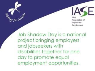 Job Shadow Day is a national project bringing employers and jobseekers with disabilities together for one day to promot