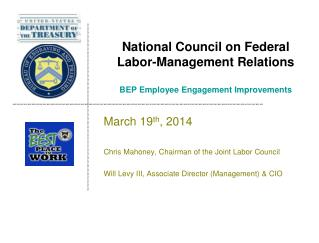 National Council on Federal Labor-Management Relations BEP Employee Engagement Improvements