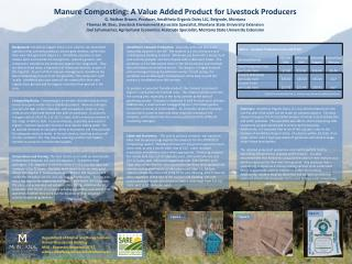 Manure Composting: A Value Added Product for Livestock Producers G. Nathan Brown, Producer, Amaltheia Organic Dairy LLC