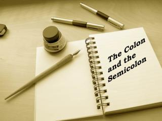 The Colon and the Semicolon