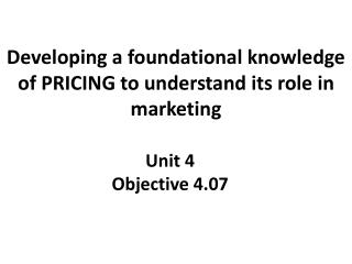 Developing a foundational knowledge of PRICING to understand its role in marketing