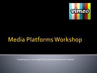 Media  Platforms Workshop