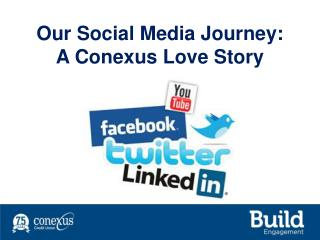 Our Social Media Journey: A Conexus Love Story