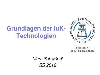 Grundlagen der  IuK - Technologien