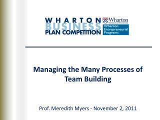 Managing the Many Processes of               Team Building