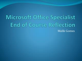 Microsoft Office Specialist End of Course Reflection