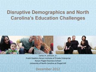Disruptive Demographics and North Carolina�s Education Challenges