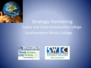 Strategic Partnering Lewis and Clark Community College Southwestern Illinois College