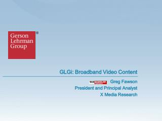 GLGi: Broadband Video Content Greg Fawson