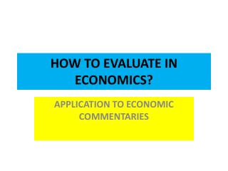 HOW TO EVALUATE IN ECONOMICS?