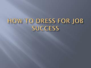 How to dress for job success
