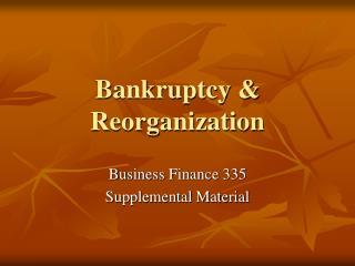 Bankruptcy & Reorganization