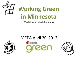 Working Green  in Minnesota Workshop by iSeek Solutions