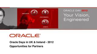 Oracle Days in UK & Ireland - 2012