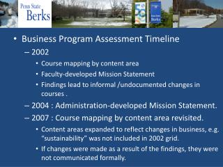 Business Program Assessment Timeline 2002  Course mapping by content area Faculty-developed Mission Statement