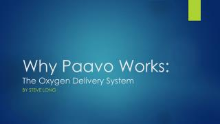 Why  Paavo Works: The Oxygen Delivery System