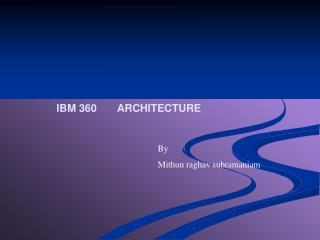 IBM 360       ARCHITECTURE