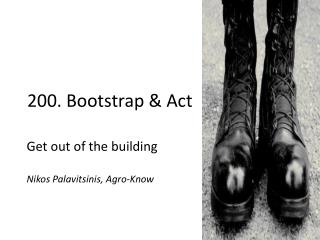 2 00.  Bootstrap & Act