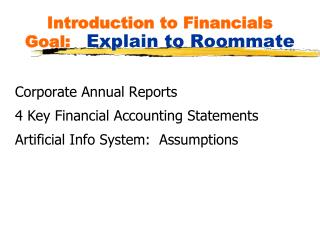 Introduction to Financials Goal:   Explain to Roommate