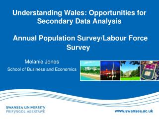 Understanding Wales: Opportunities for Secondary Data Analysis  Annual Population Survey/Labour Force Survey