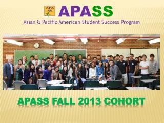 APASS FALL 2013 COHORT