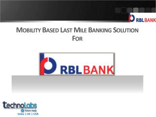 Mobility Based Last Mile Banking Solution For