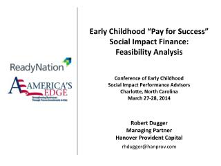 "Early Childhood ""Pay for Success"" Social Impact Finance: Feasibility  Analysis"