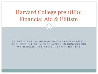 Harvard College pre 1860: Financial Aid & Elitism