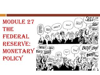 Module 27 The Federal Reserve: Monetary Policy