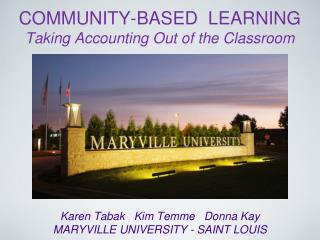 COMMUNITY-BASED  LEARNING Taking Accounting Out of the Classroom