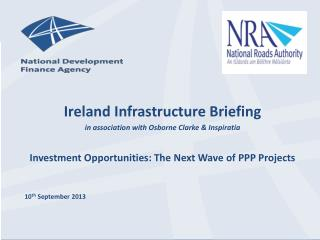 Ireland Infrastructure Briefing  i n association with Osborne Clarke & Inspiratia Investment Opportunities: The  N ext