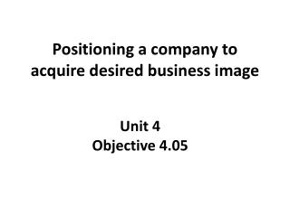 Positioning a company to acquire desired business image