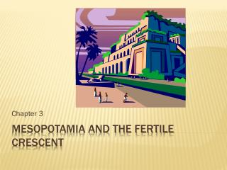 Mesopotamia and the fertile crescent