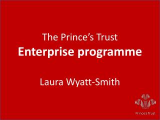 The Prince's Trust Enterprise programme Laura Wyatt-Smith