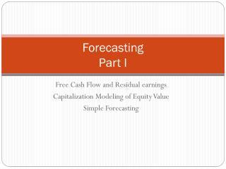 Forecasting Part I
