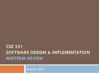 CSE 331 Software Design & Implementation midterm review