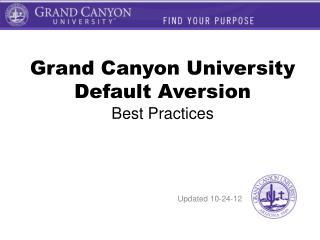 Grand Canyon University Default Aversion  Best Practices