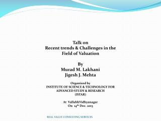 Talk on  Recent trends & Challenges in the  Field of Valuation By Murad  M.  Lakhani Jigesh  J.  Mehta Organized  by IN