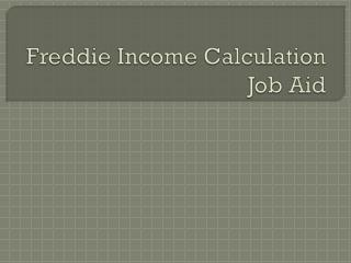 Freddie Income Calculation Job Aid
