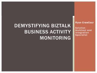 Demystifying BizTalk Business Activity Monitoring