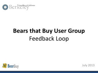 Bears that Buy User Group Feedback Loop