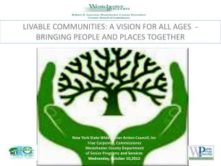 LIVABLE COMMUNITIES: A VISION FOR ALL AGES  -   BRINGING PEOPLE AND PLACES TOGETHER
