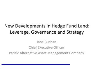 New Developments in Hedge Fund Land: Leverage, Governance and Strategy