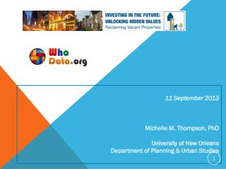 11 September 2013 Michelle M. Thompson, PhD University of New Orleans Department of Planning & Urban Studies