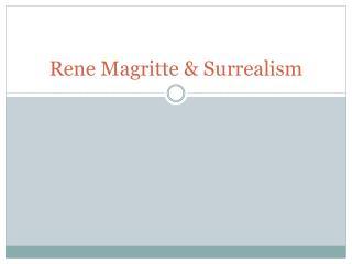 Rene Magritte & Surrealism
