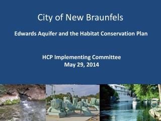 City of New Braunfels  Edwards Aquifer and the Habitat Conservation Plan