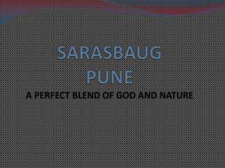SARASBAUG PUNE A PERFECT BLEND OF GOD AND NATURE