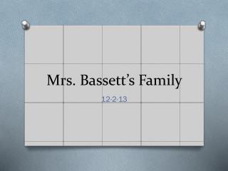 Mrs. Bassett's Family